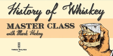 The History of Whiskey Master Class tickets