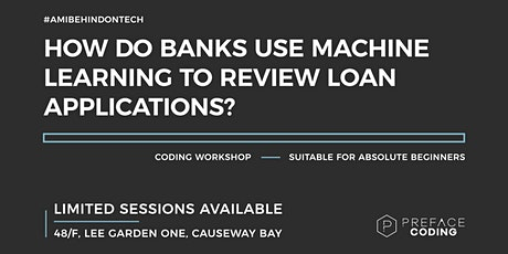 How do banks use ML to review loan applications? | Preface Coding tickets