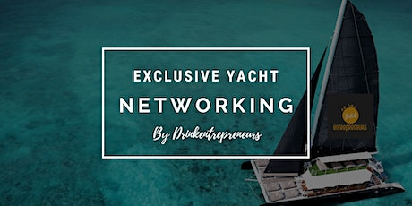 YachtEntrepreneurs Private C-level Networking - The Trilogy™ (EP2) tickets