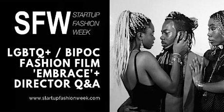 Startup Fashion Week - LGBTQ+ / BIPOC Fashion Film 'Embrace' + Director Q&A tickets