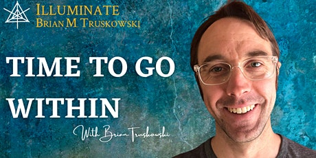 Time To Go Within With Brian Truskowski tickets