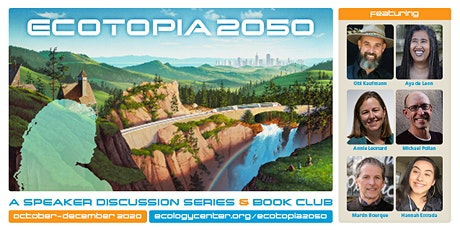 Ecotopia 2050: A Speaker Discussion Series & Book Club tickets