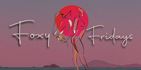 Find Your Sexy Again with Foxy Fridays tickets
