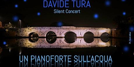 Davide Tura-Un Pianoforte sull'Acqua biglietti