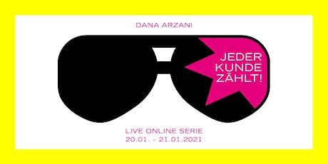JEDER KUNDE ZÄHLT! DIE LIVE ONLINE SERIE. Tickets