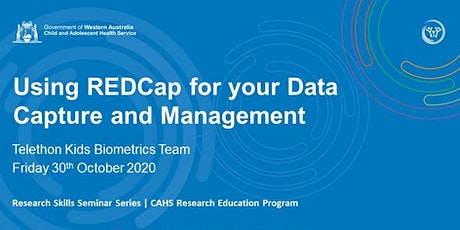 Using REDCap for your Data Capture & Management - 30 Oct tickets