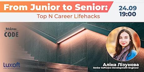 From Junior to Senior: Top N Career Lifehacks tickets