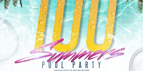 100 Summers Pool Party tickets