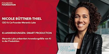 Merantix @ Founders Foundation| KI Anwendungen: Smart Production Tickets