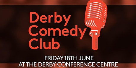 Derby Comedy Club Night 18th June 2021 tickets