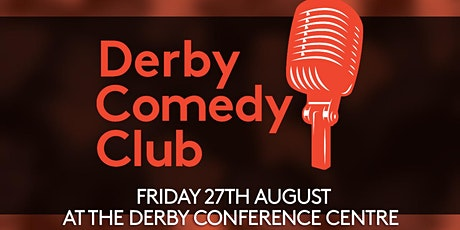 Derby Comedy Club Night 27th August 2021 tickets