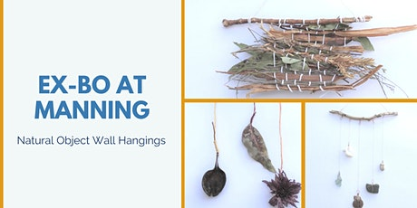 Ex-Bo at Manning: Natural Object Wall Hangings tickets