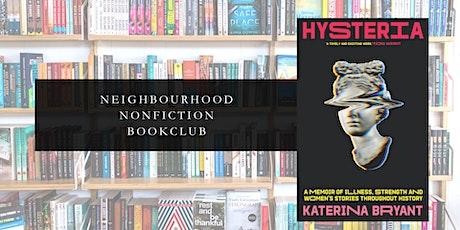 Neighbourhood Nonfiction Bookclub - Hysteria tickets