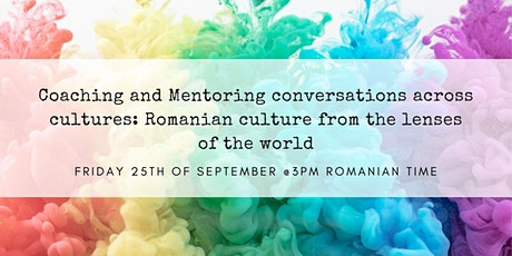 Coaching and Mentoring conversations across cultures: Romanian culture tickets