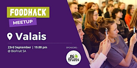 FoodHack Meetup Valais @BioFruit billets