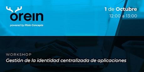 Workshop | Gestión de la identidad centralizada de aplicaciones entradas