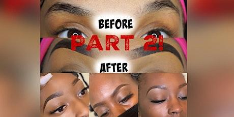 Eyebrow Enhancement 101 Class  PART 2 tickets