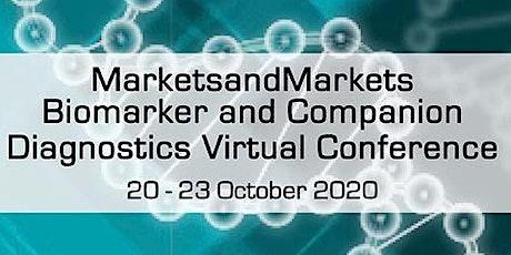 MarketsandMarkets Biomarker and Companion Diagnostics Virtual Conference  tickets