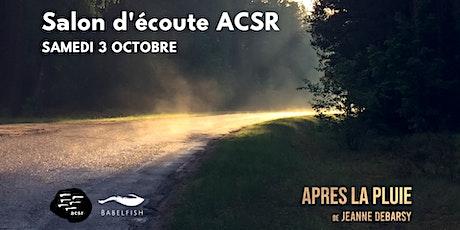 Salon d'écoute ACSR • Après la pluie billets