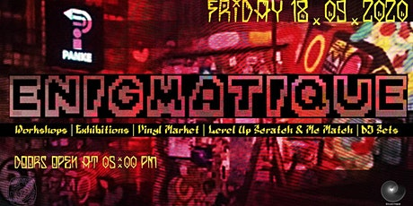 ENIGMATIQUE w/ RapBattle, Scratch Match, Dj Sets, `Street Art Exhibitions. Tickets