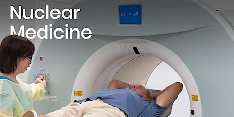 Real-world applications of nuclear science: Nuclear medicine tickets