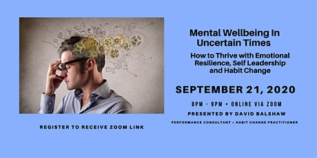 Mental Wellbeing In Challenging Times - How To Thrive Amidst Uncertainty tickets
