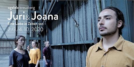 Juri&Joana. Eine Liebe in Zeiten von  * Tickets