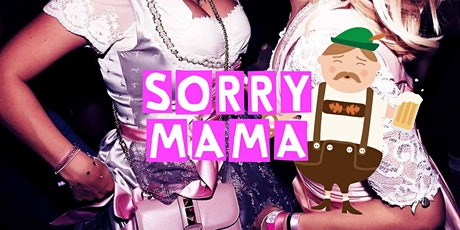 Sorry Mama - Wiesn Special Tickets