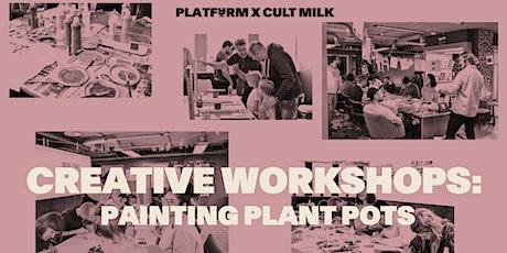 PLATF9RM x Cult Milk Creative Workshop: Flower Pot Decorating tickets