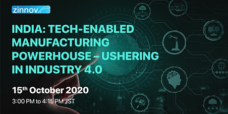 India: Tech-enabled Manufacturing powerhouse – Ushering in Industry 4.0 tickets