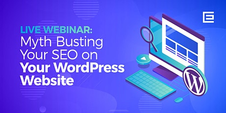 Myth Busting Your SEO on Your WordPress Website tickets