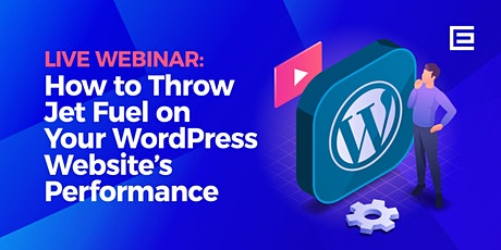 How to Throw Jet Fuel on Your WordPress Website's Performance tickets