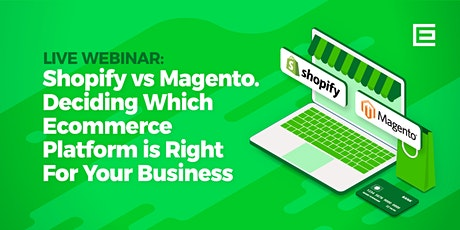 Shopify vs Magento: Which Ecommerce Platform is Right For Your Business tickets