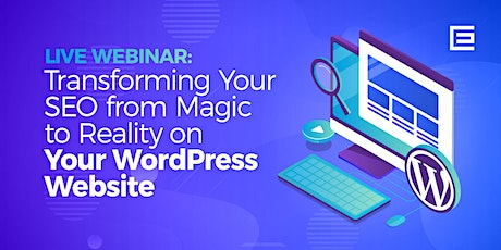 Transforming Your SEO from Magic to Reality on Your WordPress Website tickets