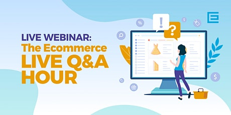 Ecommerce Open Mic: The Ecommerce LIVE Q&A Hour tickets