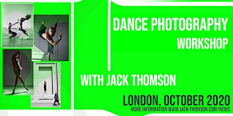 Dance Photography Workshop With Jack Thomson : London  : 17th Oct 2020. tickets