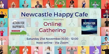 Newcastle Online Happy Cafe - 21st November  2020 tickets