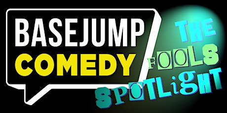 Basejump Comedy | The Fool's Spotlight tickets