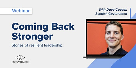 Coming Back Stronger. Stories of Resilient Leadership - with Dave Caesar tickets