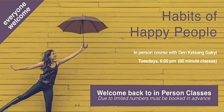 IN-PERSON CLASSES - Habits of Happy People tickets