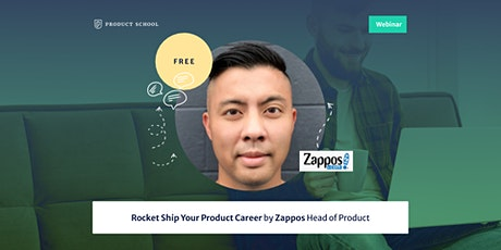 Webinar: Rocket Ship Your Product Career by Zappos Head of Product tickets
