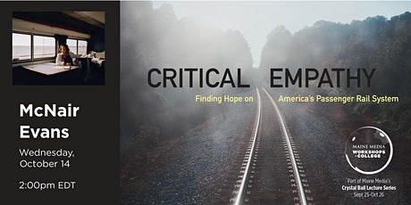Critical Empathy, Finding Hope on America's Passenger Rail System tickets