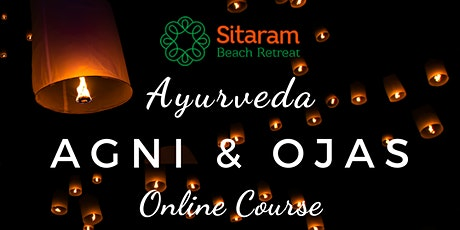"""Ayurveda Online Course """"Agni & Ojas"""" - Enhancing  Metabolism and Vitality tickets"""