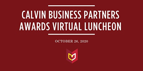 Virtual Calvin University Business Partners Awards Luncheon tickets