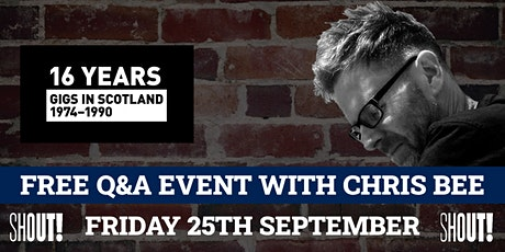 Q&A Session with Chris Bee author of 16 Years of Gigs in Scotland tickets