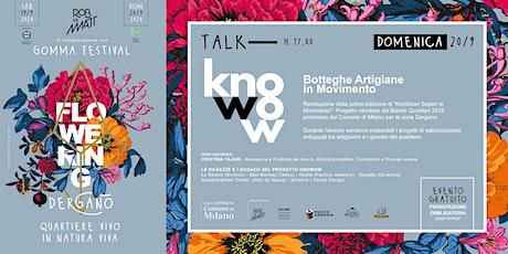 """Talk - """"KnoWow!: botteghe artigiane in movimento"""" biglietti"""