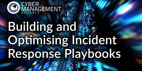 Building & Optimising Cyber Incident Response Playbooks Course tickets