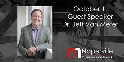 VIRTUAL Naperville Meeting October 1: Guest Speaker Jeff Van Meter