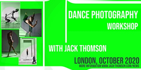 Dance Photography Workshop With Jack Thomson : London  : 19th Oct 2020. tickets