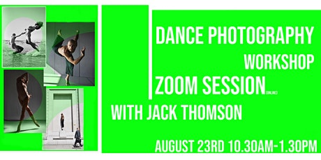 Online Zoom Session:  Dance Photography : With Jack Thomson :25th OCT 2020. tickets